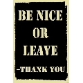 Be Nice or Leave (30 x 45 cm)