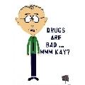 Drugs are bad (30 x 45 cm)