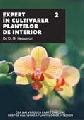 EXPERT IN CULTIVAREA PLANTELOR DE INTERIOR - VOL. II